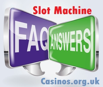 Slot Machine Faqs at Casinos.org.uk