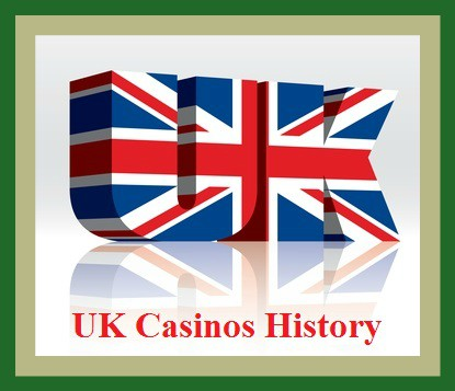 uk casinos history at Casinos.org.uk